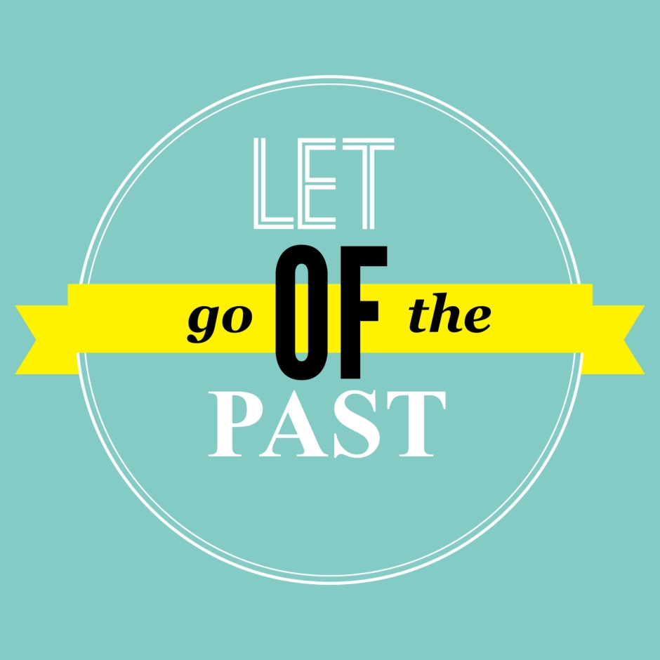 let go of your past