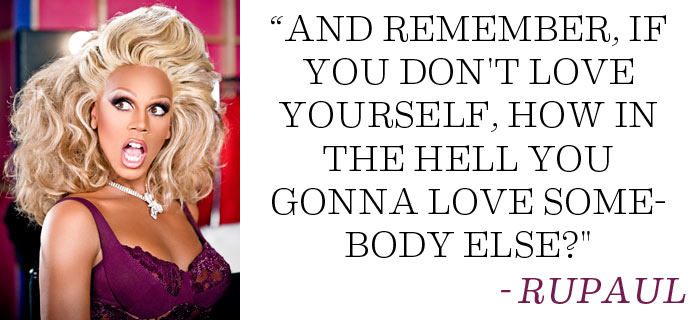 ru paul if you can't love yourself