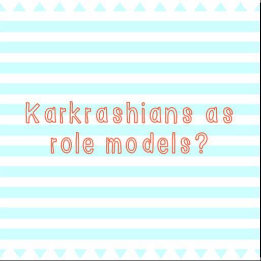 kardashian role models